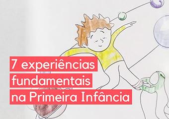 Imagem ilustrativa da solução Plataforma '7 Experiências Fundamentais' oferece referências para cuidar das crianças em casa
